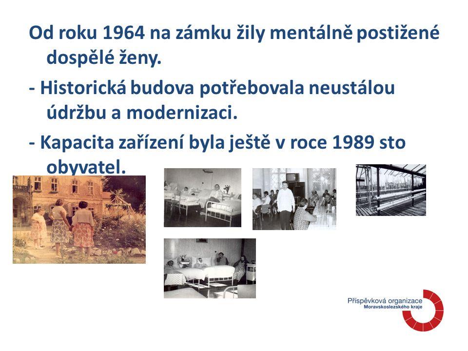 - V roce 1993 došlo k osamostatnění ústavu, jeho chod probíhal v nových podmínkách - Obyvatelky trávily část dne v několika aktivizačních místnostech