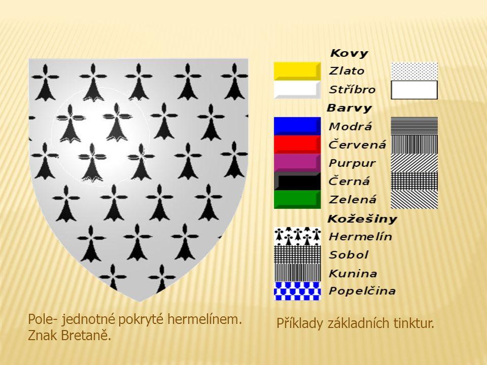 Pole- jednotné pokryté hermelínem. Znak Bretaně. Příklady základních tinktur.