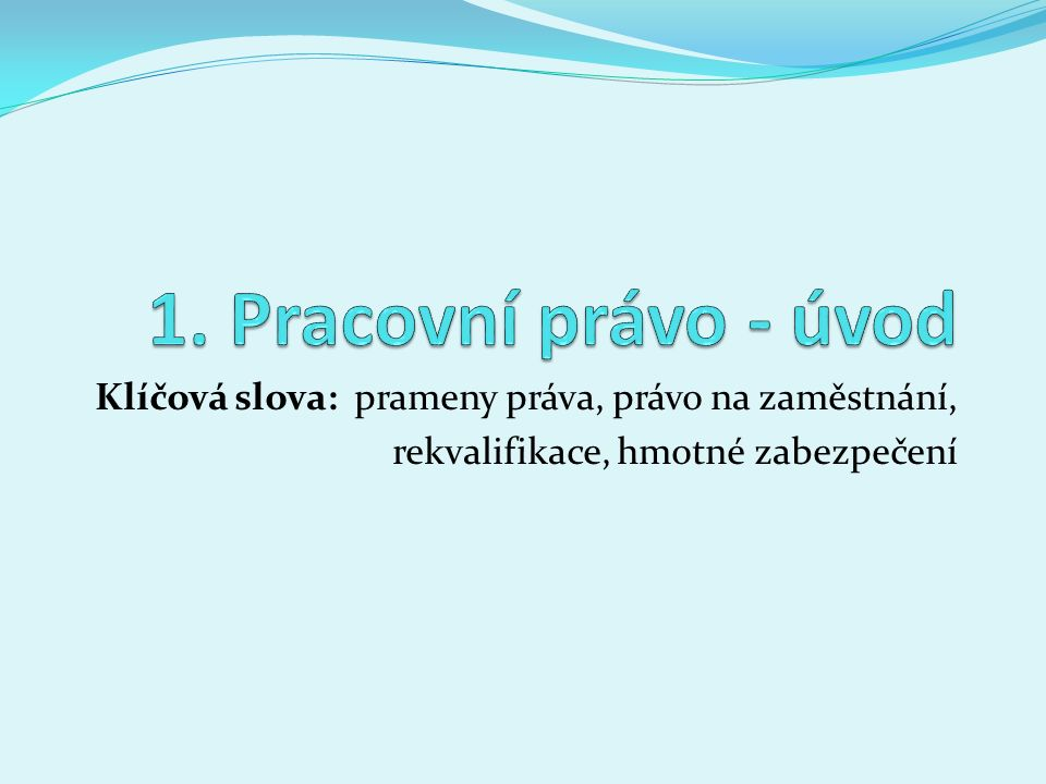 Řešení: http://www.podnikatel.cz/zakony/zakon-c- 435-2004-sb-o-zamestnanosti/cele-zneni/ http://www.podnikatel.cz/zakony/zakon-c- 435-2004-sb-o-zamestnanosti/cele-zneni/ Zaměstnavatelé Odbory Územní samosprávné celky Profesní organizace Sdružení zdravotně postižených Soukromé zprostředkovatelny – agentury Dotazy u známých, přátel Inzerce Internet www.portal.mpsv.cz atd.