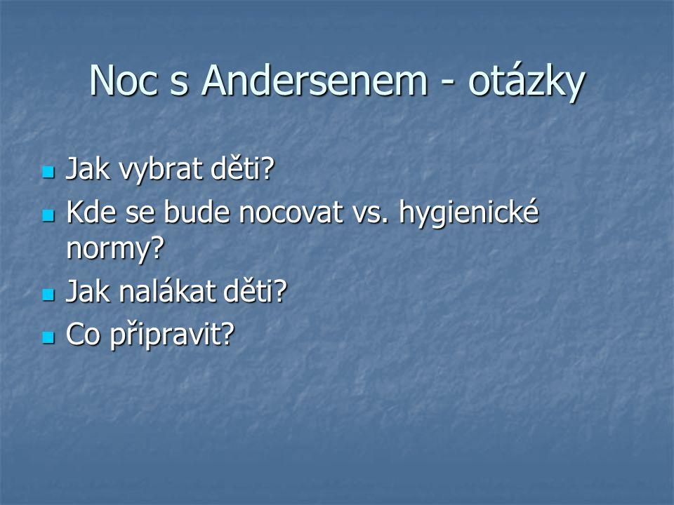 Noc s Andersenem - otázky Jak vybrat děti. Jak vybrat děti.