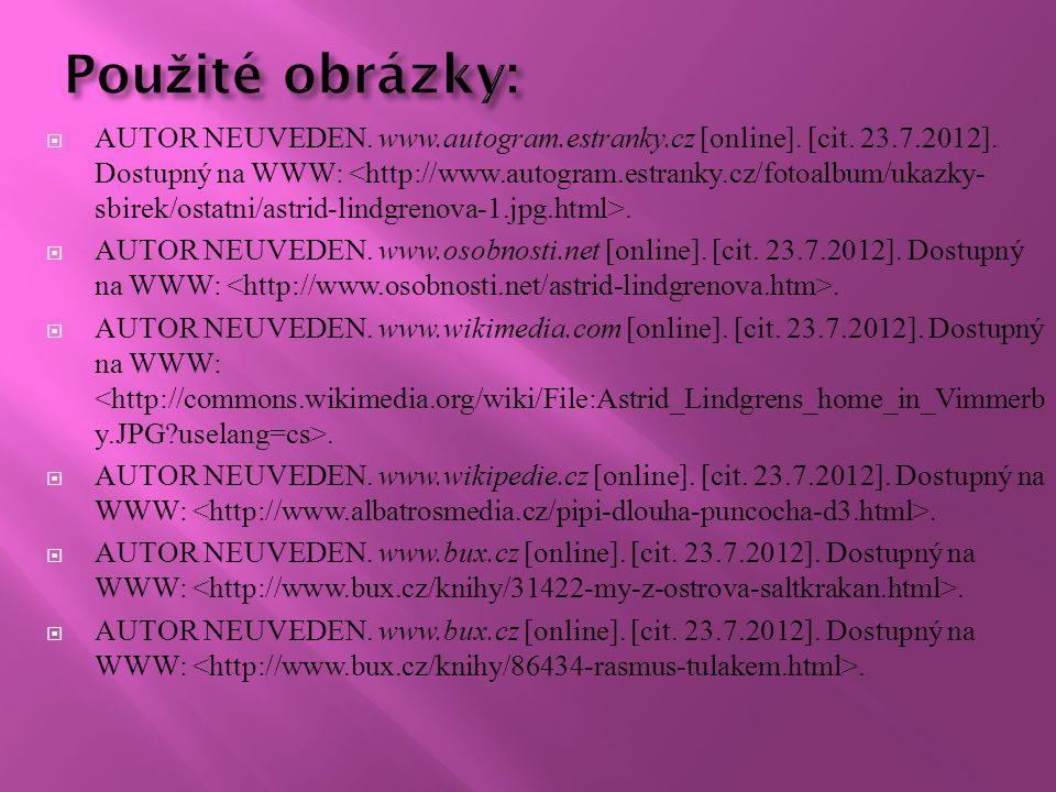  AUTOR NEUVEDEN. www.autogram.estranky.cz [online]. [cit. 23.7.2012]. Dostupný na WWW:.  AUTOR NEUVEDEN. www.osobnosti.net [online]. [cit. 23.7.2012