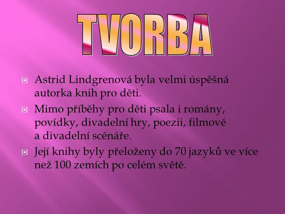  Astrid Lindgrenová byla velmi úspěšná autorka knih pro děti.  Mimo příběhy pro děti psala i romány, povídky, divadelní hry, poezii, filmové a divad