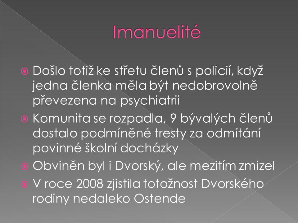  Došlo totiž ke střetu členů s policií, když jedna členka měla být nedobrovolně převezena na psychiatrii  Komunita se rozpadla, 9 bývalých členů dostalo podmíněné tresty za odmítání povinné školní docházky  Obviněn byl i Dvorský, ale mezitím zmizel  V roce 2008 zjistila totožnost Dvorského rodiny nedaleko Ostende