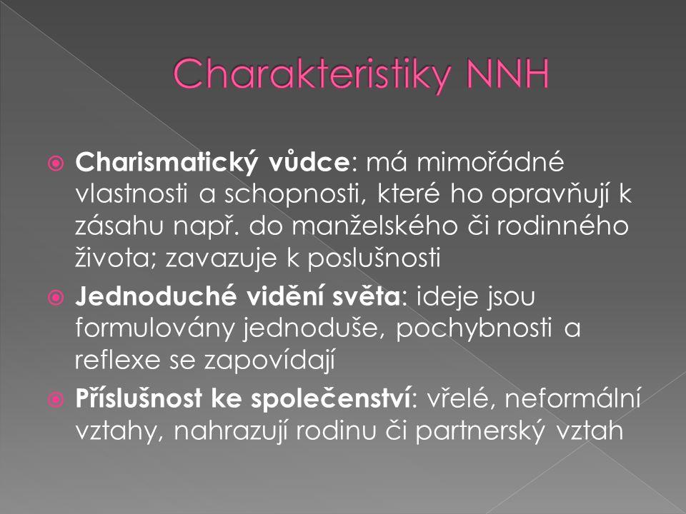  Charismatický vůdce : má mimořádné vlastnosti a schopnosti, které ho opravňují k zásahu např.