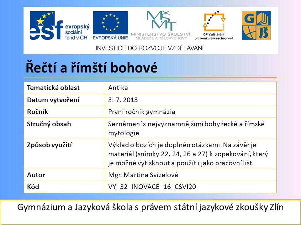 Gymnázium a Jazyková škola s právem státní jazykové zkoušky Zlín Tematická oblastAntika Datum vytvoření3.