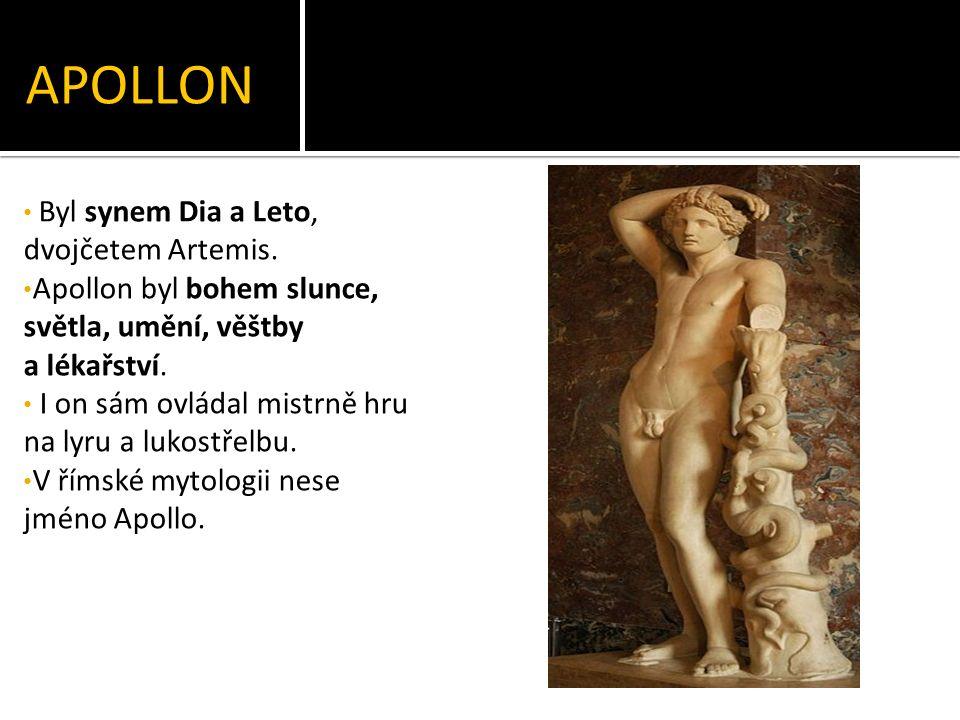 APOLLON Byl synem Dia a Leto, dvojčetem Artemis.