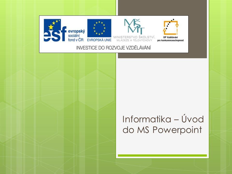 Rychlý přístup  Panel nástrojů Rychlý přístup nám usnadňuje práci s MS Powerpoint.