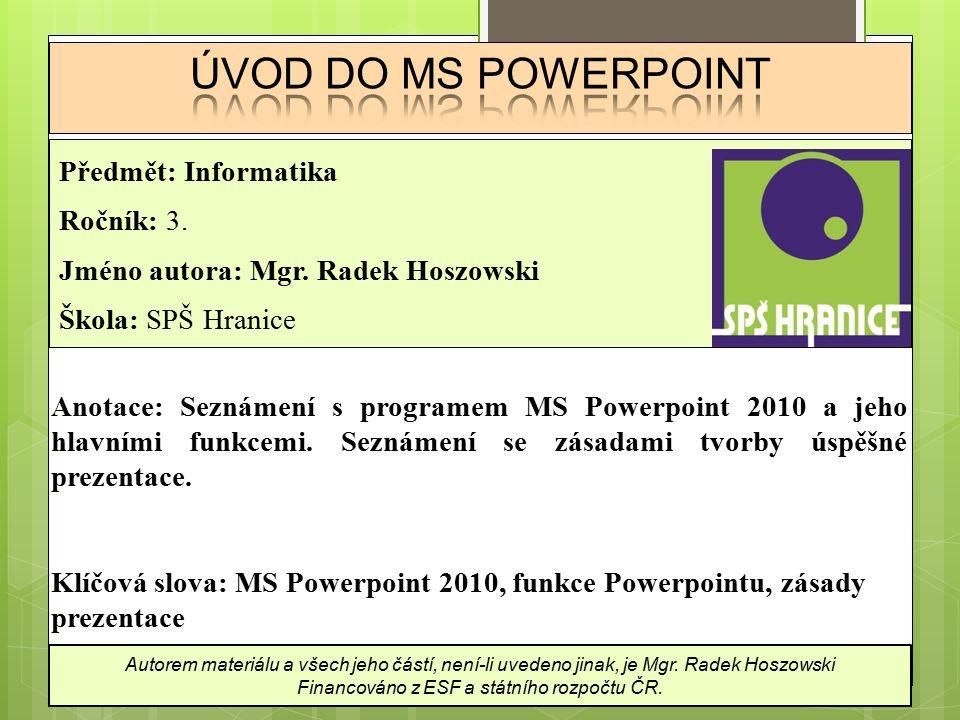 Předmět: Informatika Ročník: 3. Jméno autora: Mgr.