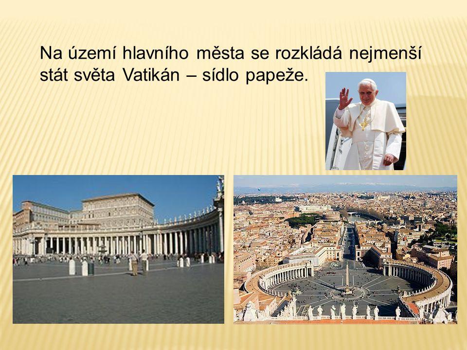 Na území hlavního města se rozkládá nejmenší stát světa Vatikán – sídlo papeže.
