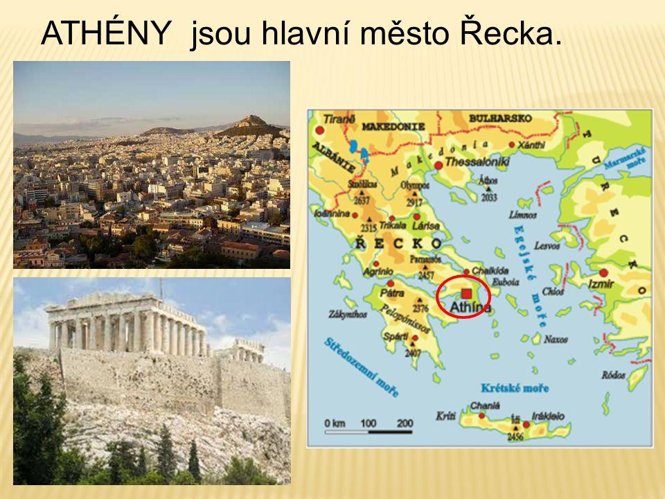 ATHÉNY jsou hlavní město Řecka.