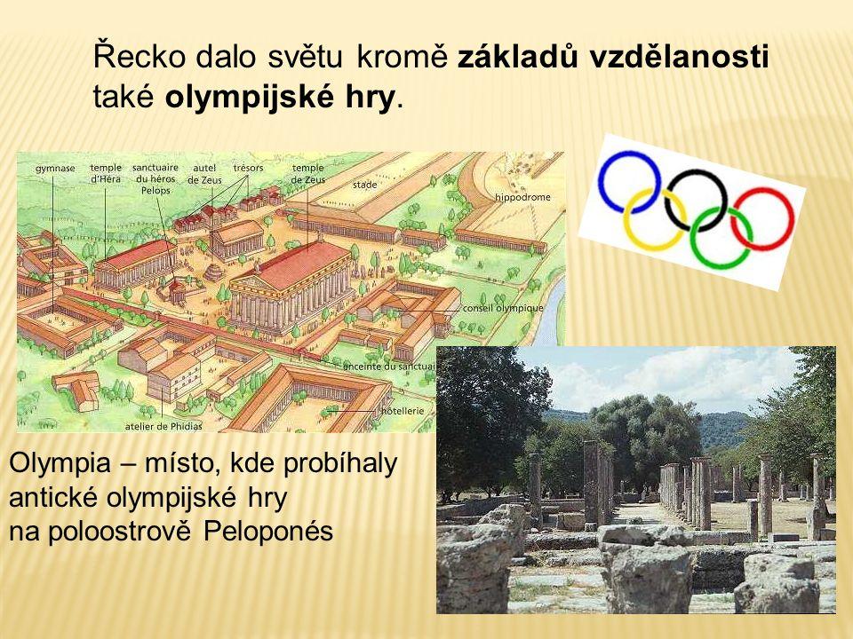Řecko dalo světu kromě základů vzdělanosti také olympijské hry.