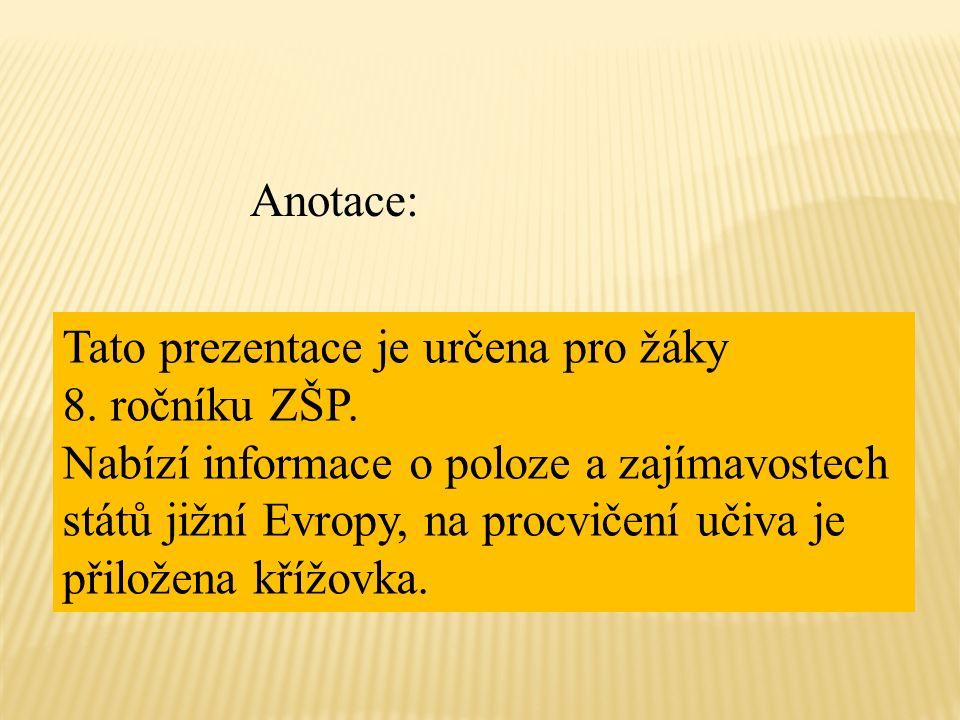 Anotace: Tato prezentace je určena pro žáky 8.ročníku ZŠP.