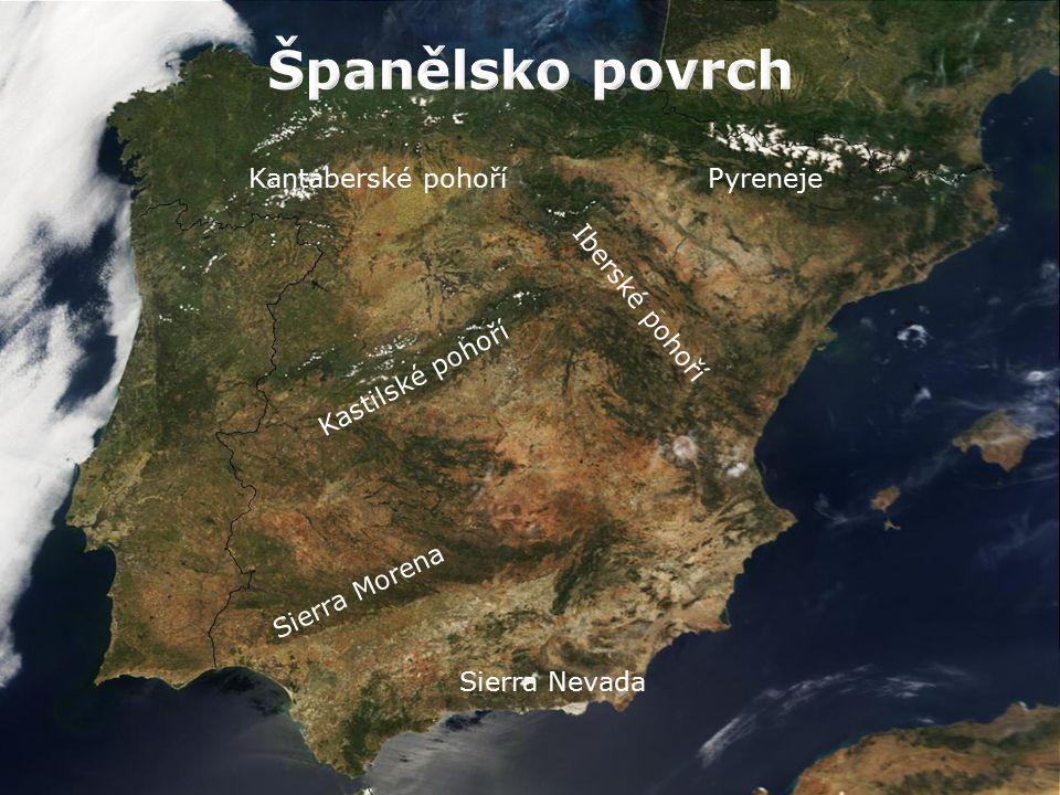 PyrenejeKantaberské pohoří Kastilské pohoří Sierra Nevada Iberské pohoří Sierra Morena