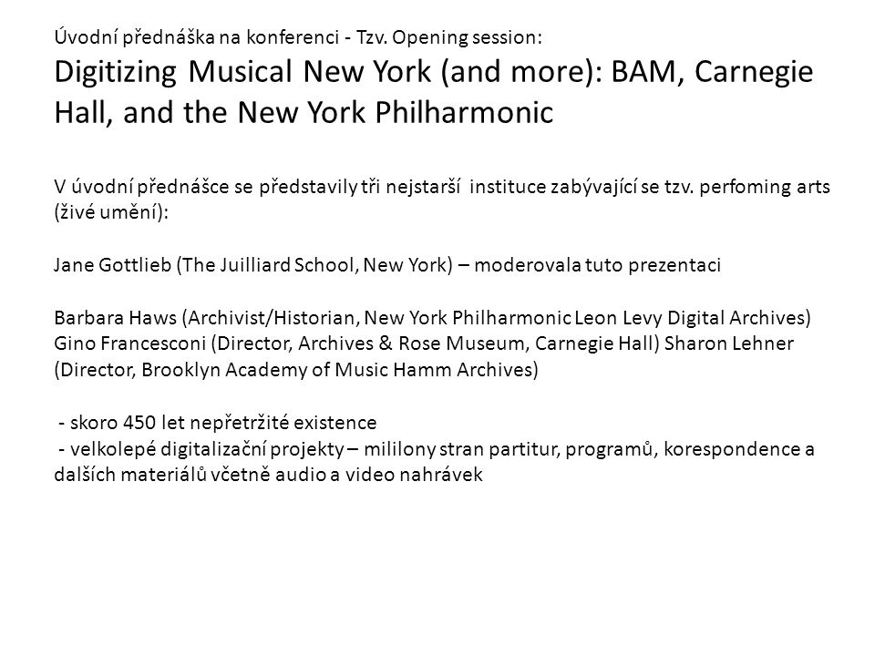 Úvodní přednáška na konferenci - Tzv. Opening session: Digitizing Musical New York (and more): BAM, Carnegie Hall, and the New York Philharmonic V úvo
