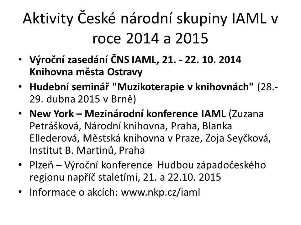 Aktivity České národní skupiny IAML v roce 2014 a 2015 Výroční zasedání ČNS IAML, 21.