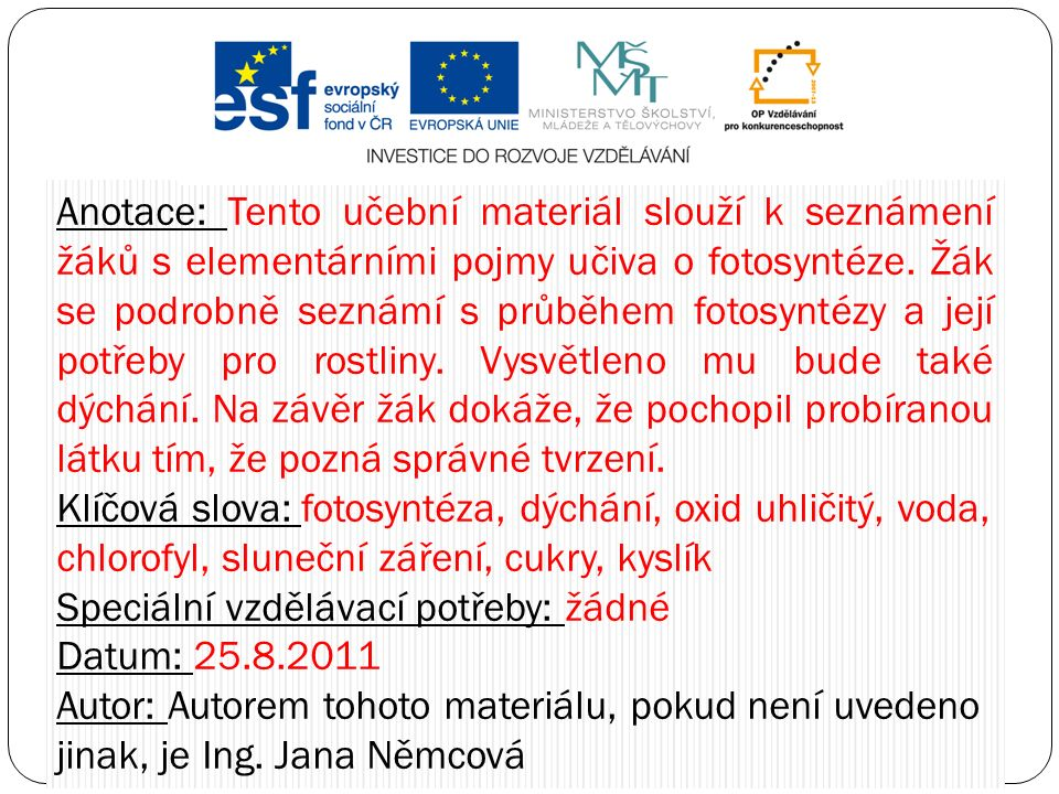 Zdroje: Kliparty použity z MS PowerPoint Obrázky http://www.clker.com/http://www.clker.com/