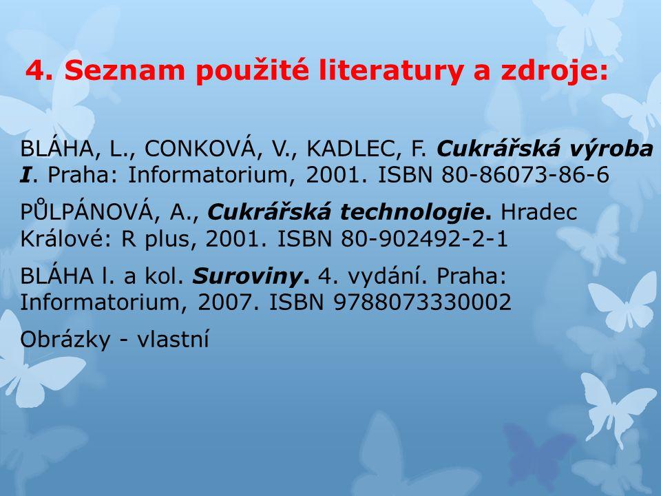 4. Seznam použité literatury a zdroje: BLÁHA, L., CONKOVÁ, V., KADLEC, F.
