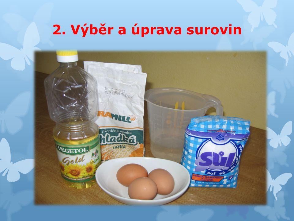 2. Výběr a úprava surovin