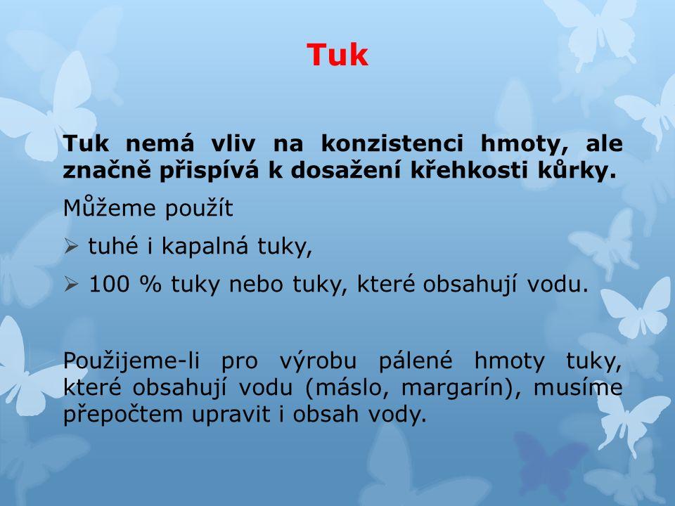 Tuk Tuk nemá vliv na konzistenci hmoty, ale značně přispívá k dosažení křehkosti kůrky.
