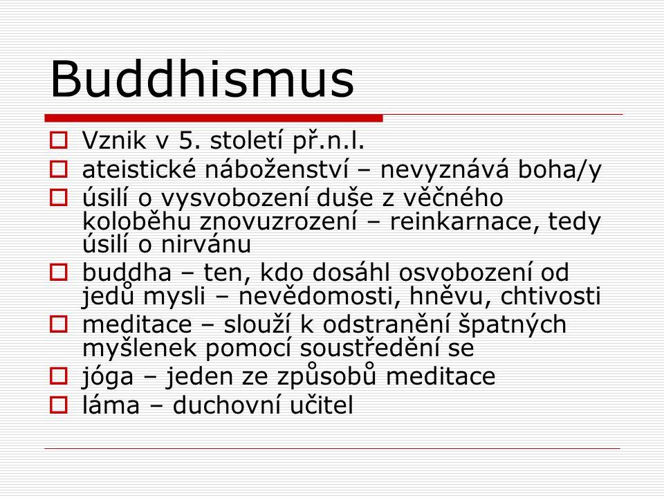 Buddhismus  Vznik v 5. století př.n.l.