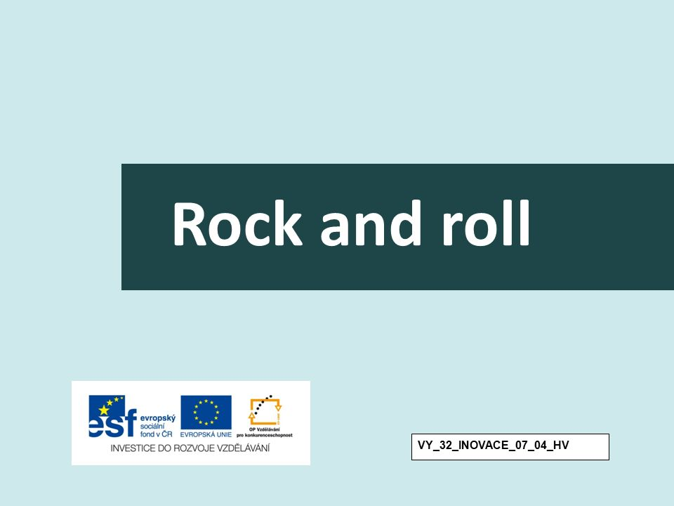 Rock and roll VY_32_INOVACE_07_04_HV