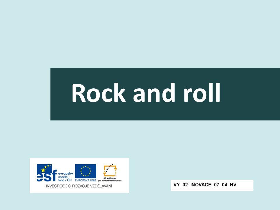 Téma Rock and roll Anotace Prezentace nového učiva Autor Mgr. Martina Mašterová Jazykčeština Očekávaný výstup Žák se seznámí s hudební formou rock and