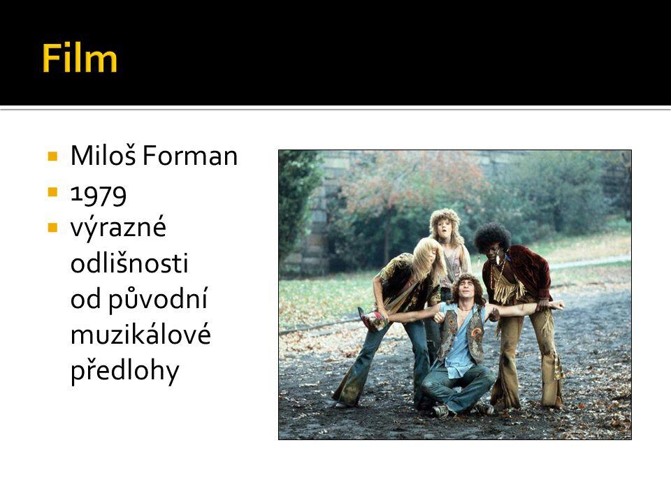  Miloš Forman  1979  výrazné odlišnosti od původní muzikálové předlohy