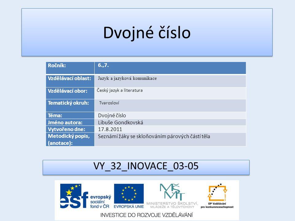 VY_32_INOVACE_03-05 Ročník: 6.,7.