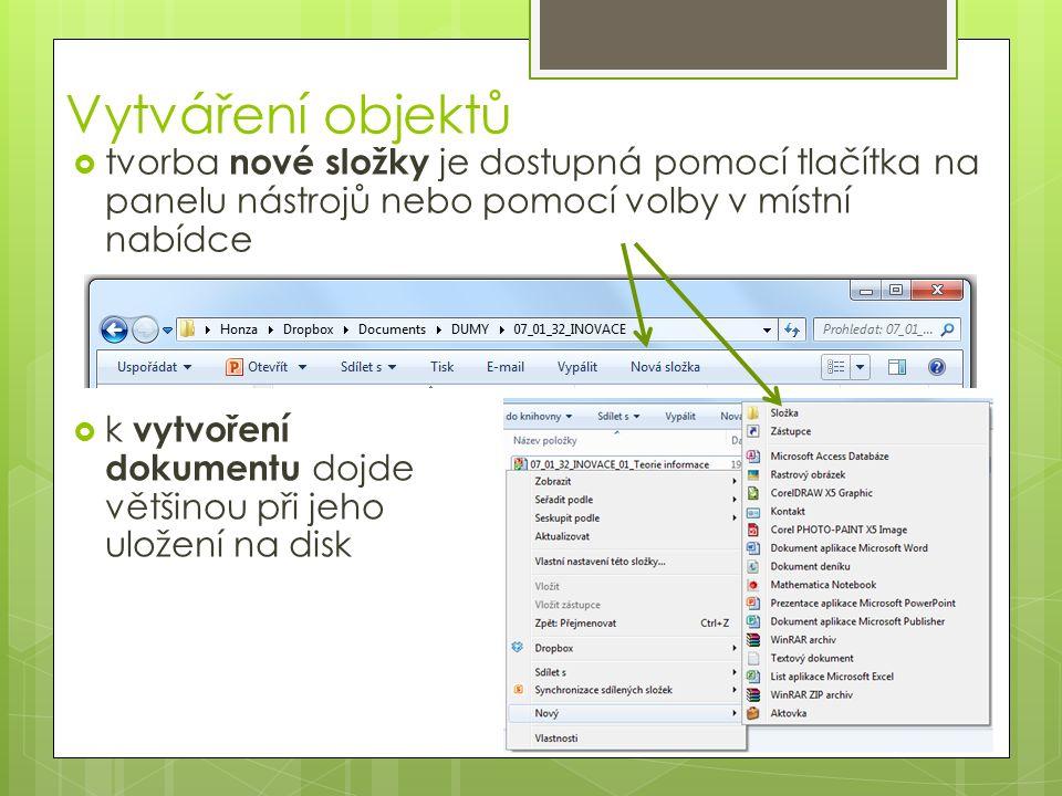 Vytváření objektů  tvorba nové složky je dostupná pomocí tlačítka na panelu nástrojů nebo pomocí volby v místní nabídce  k vytvoření dokumentu dojde