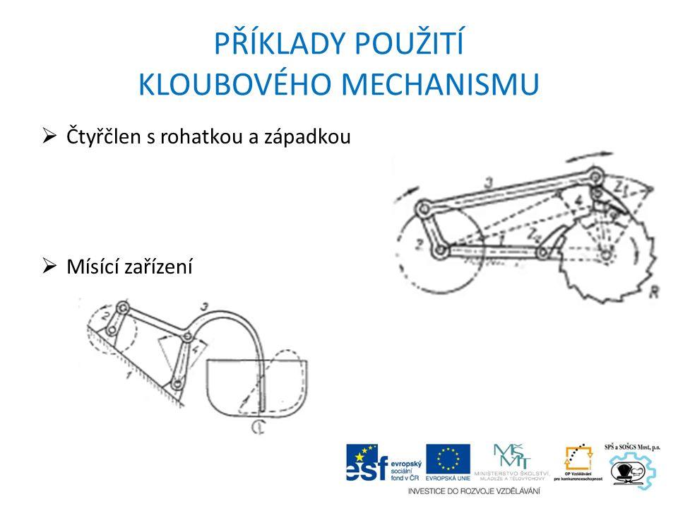 PŘÍKLADY POUŽITÍ KLOUBOVÉHO MECHANISMU  portálový jeřáb se sklopným výložníkem  mechanismus obraceče sena