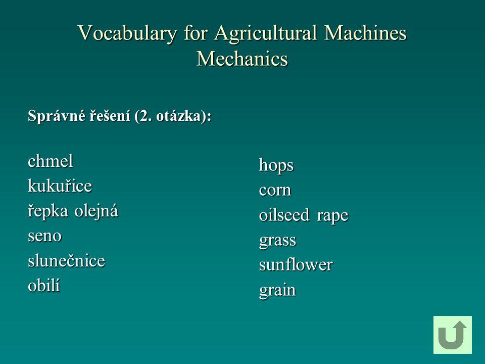 Vocabulary for Agricultural Machines Mechanics Správné řešení (3.