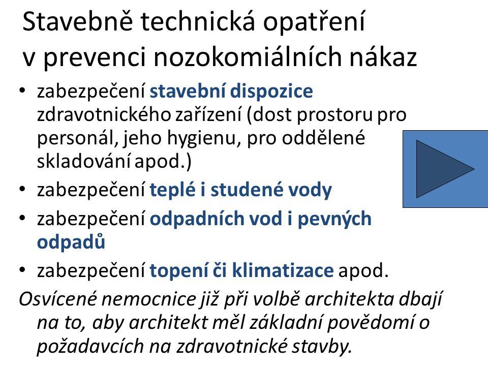 Stavebně technická opatření v prevenci nozokomiálních nákaz zabezpečení stavební dispozice zdravotnického zařízení (dost prostoru pro personál, jeho h