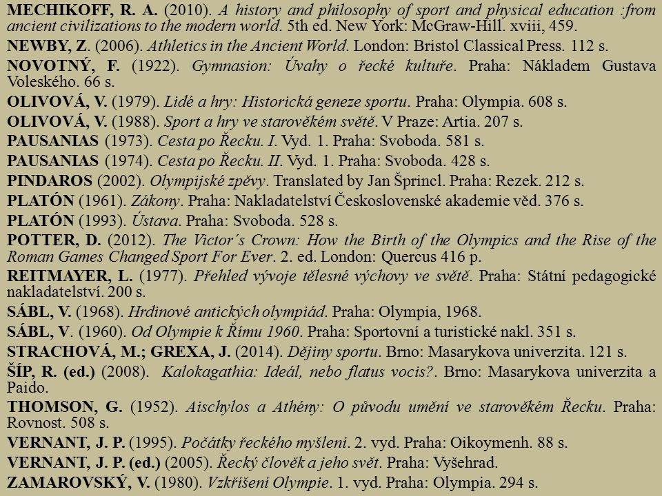 MECHIKOFF, R. A. (2010). A history and philosophy of sport and physical education :from ancient civilizations to the modern world. 5th ed. New York: M