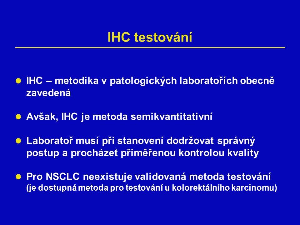 IHC testování IHC – metodika v patologických laboratořích obecně zavedená Avšak, IHC je metoda semikvantitativní Laboratoř musí při stanovení dodržovat správný postup a procházet přiměřenou kontrolou kvality Pro NSCLC neexistuje validovaná metoda testování (je dostupná metoda pro testování u kolorektálního karcinomu)
