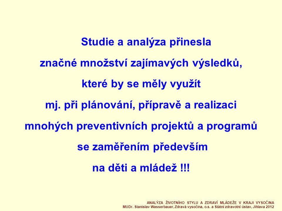 Studie a analýza přinesla značné množství zajímavých výsledků, které by se měly využít mj.