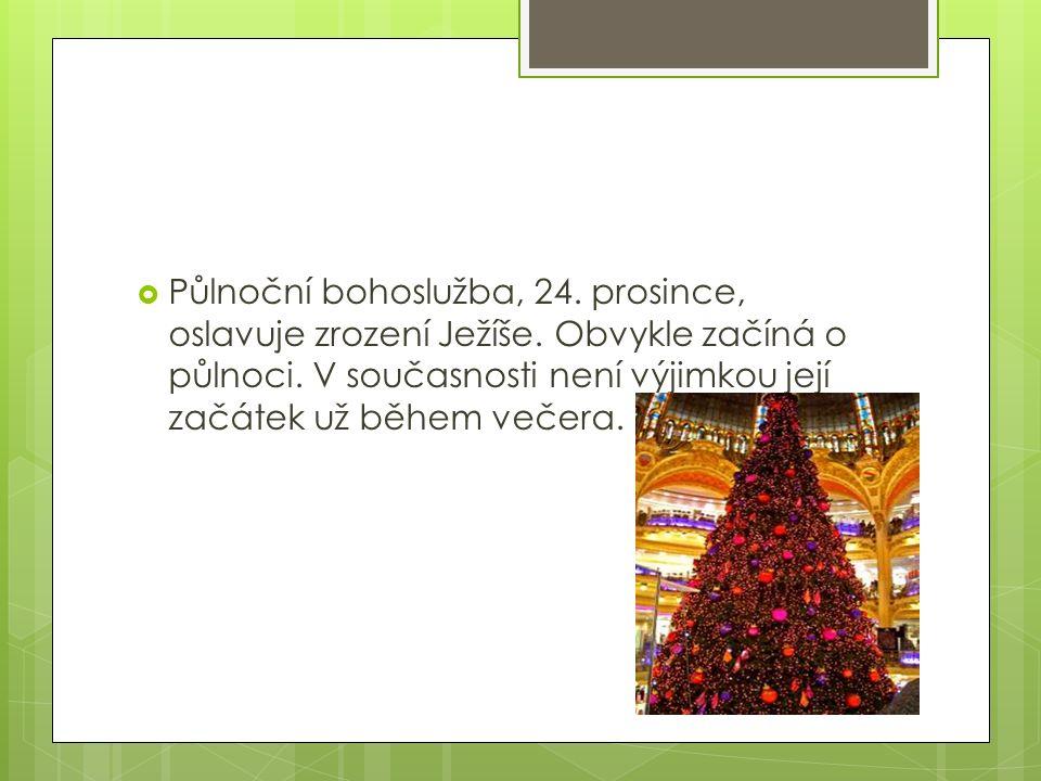 Půlnoční bohoslužba, 24. prosince, oslavuje zrození Ježíše.