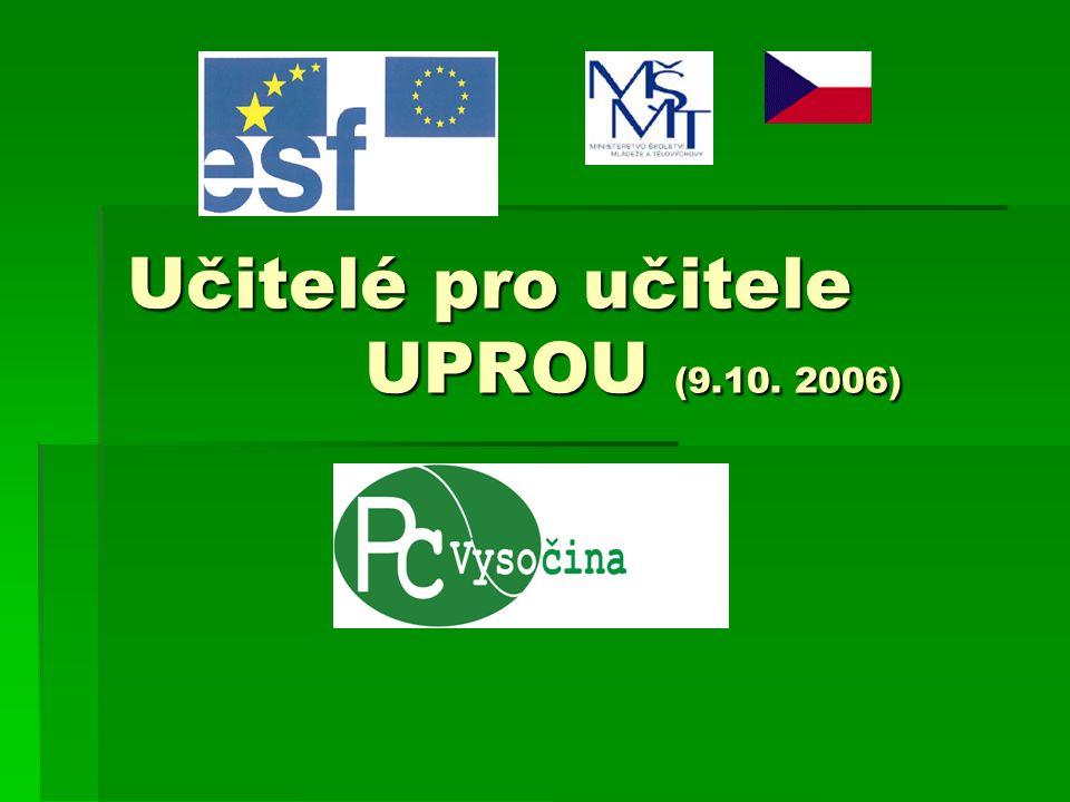 Učitelé pro učitele UPROU (9.10. 2006)