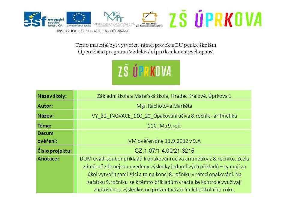 OPAKOVÁNÍ UČIVA - 8.ročník ARITMETIKA Druhá mocnina a odmocnina Mocniny s přirozeným mocnitelem Výrazy Lineární rovnice