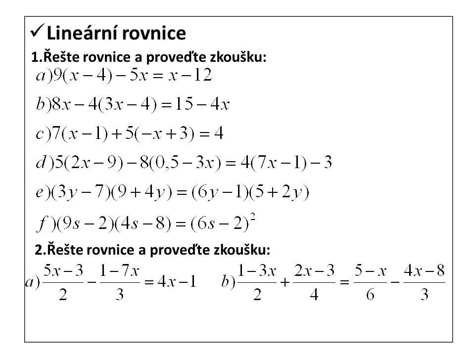 1.Řešte rovnice a proveďte zkoušku: 2.Řešte rovnice a proveďte zkoušku: