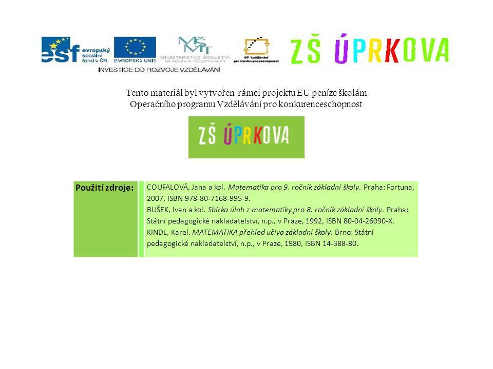 Použití zdroje: COUFALOVÁ, Jana a kol. Matematika pro 9.
