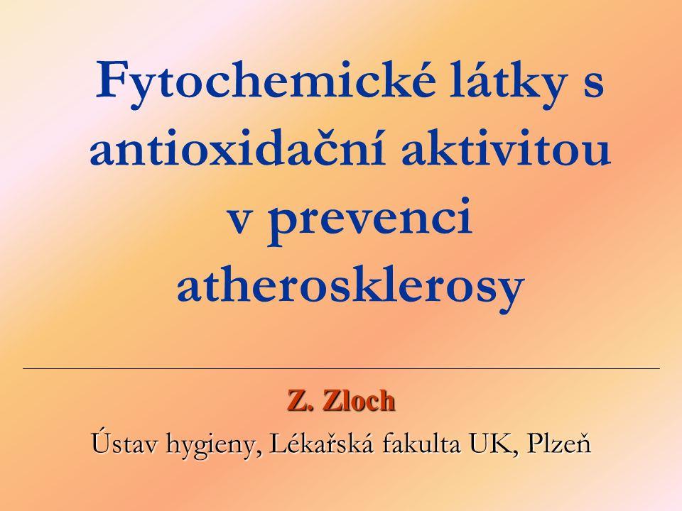 Z. Zloch Ústav hygieny, Lékařská fakulta UK, Plzeň Fytochemické látky s antioxidační aktivitou v prevenci atherosklerosy