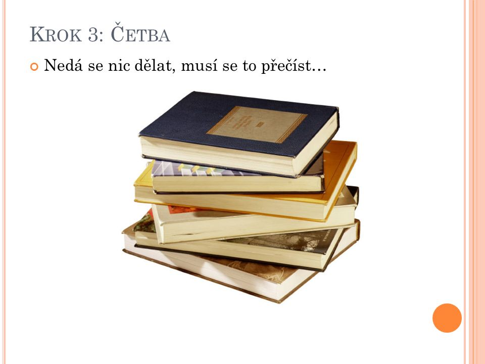K ROK 3: Č ETBA Nedá se nic dělat, musí se to přečíst…