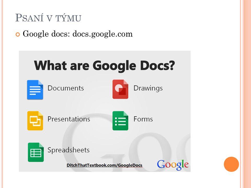 P SANÍ V TÝMU Google docs: docs.google.com