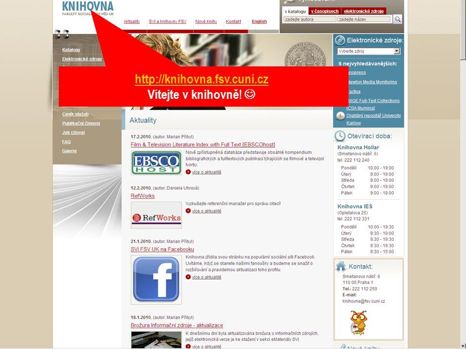3SVI FSV UK 2010 http://knihovna.fsv.cuni.cz Vítejte v knihovně!