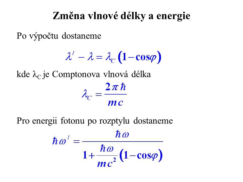 Změna vlnové délky a energie Po výpočtu dostaneme kde λ C je Comptonova vlnová délka Pro energii fotonu po rozptylu dostaneme