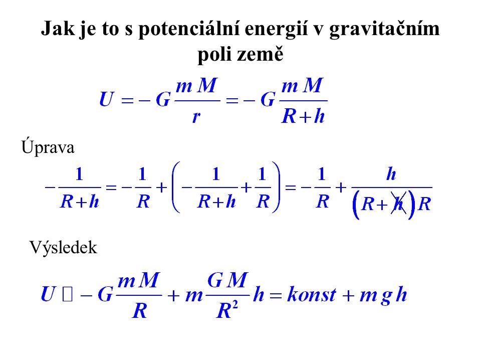 Jak je to s potenciální energií v gravitačním poli země Úprava Výsledek