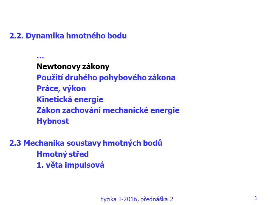 Fyzika I-2016, přednáška 2 1 2.2.