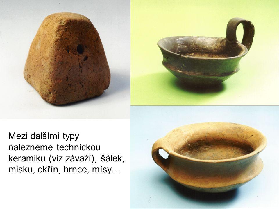 Mezi dalšími typy nalezneme technickou keramiku (viz závaží), šálek, misku, okřín, hrnce, mísy…