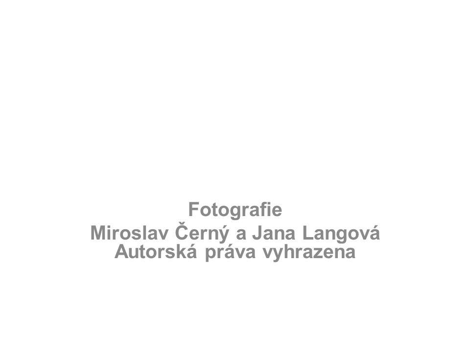 Fotografie Miroslav Černý a Jana Langová Autorská práva vyhrazena