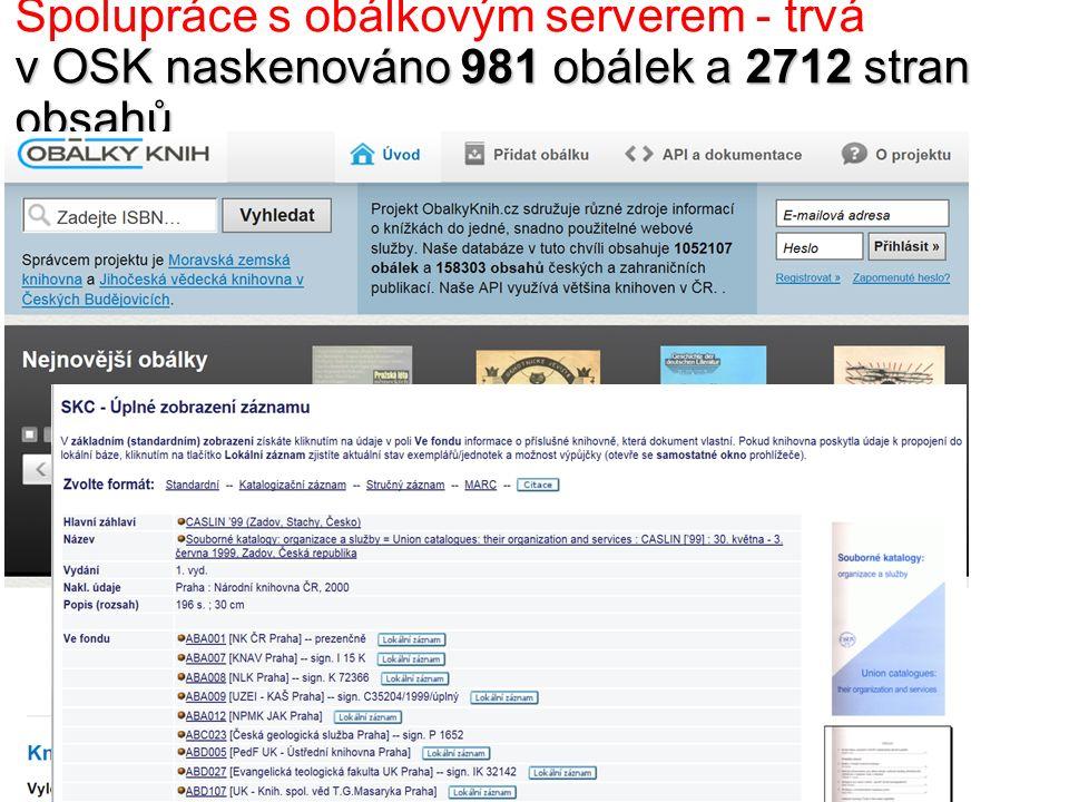 v OSK naskenováno 981 obálek a 2712 stran obsahů Spolupráce s obálkovým serverem - trvá v OSK naskenováno 981 obálek a 2712 stran obsahů